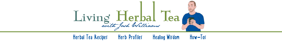 Living Herbal Tea with Josh Williams - Herbal Tea Recipes - Healing Properties Of Herbal Tea