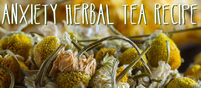 Hrbal Tea For Anxiety - Recipe